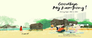 Blog Goodbye My Kampong Josephine Chia Book